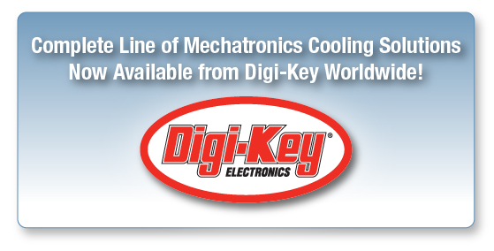 Complete Line of Mechatronics Cooling Solutions Now Available from Digi-Key Worldwide!